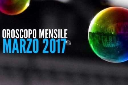 Oroscopo Mensile Marzo 2017