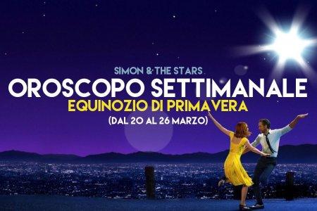 Oroscopo dal 20 al 26 marzo
