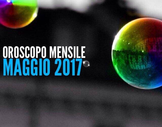 Oroscopo mensile - Maggio 2017
