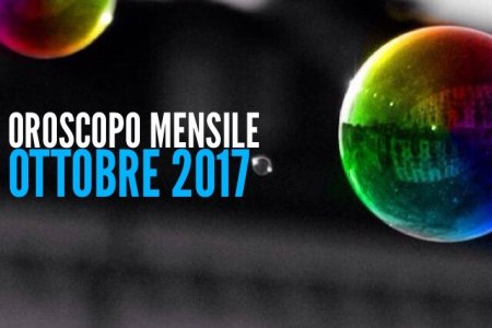 Oroscopo mensile Ottobre 2017