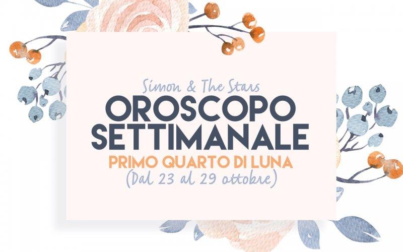 Oroscpo dal 23 al 29 ottobre