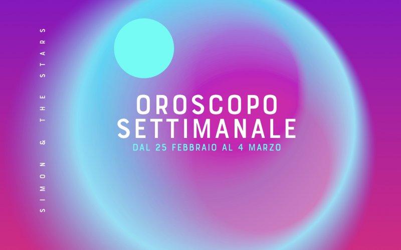 Oroscopo dal 26 febb al 4 marzo